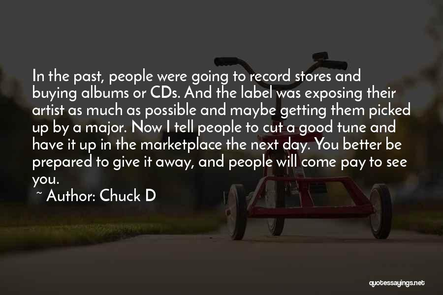 Your Day Getting Better Quotes By Chuck D