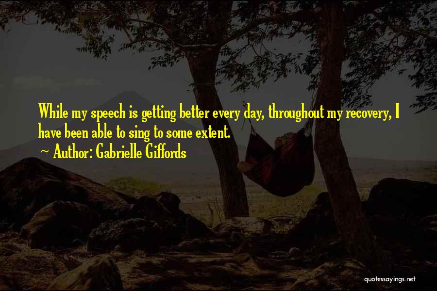 Your Day Getting Better Quotes By Gabrielle Giffords