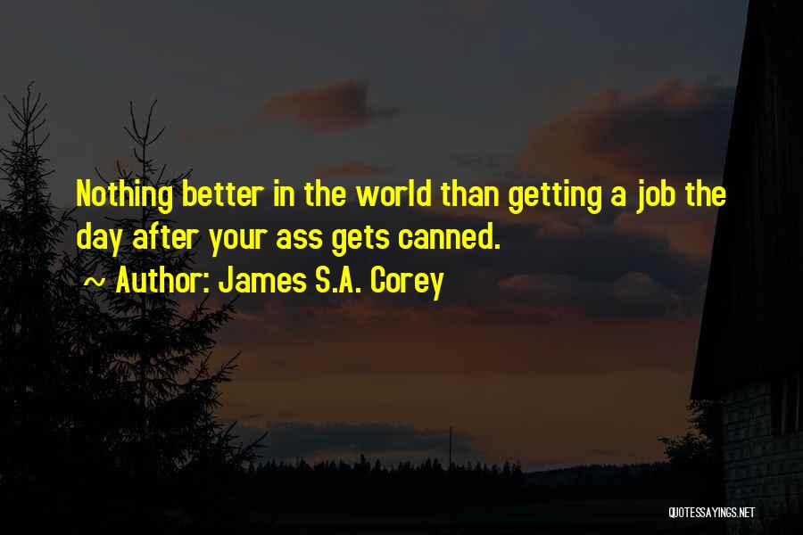 Your Day Getting Better Quotes By James S.A. Corey