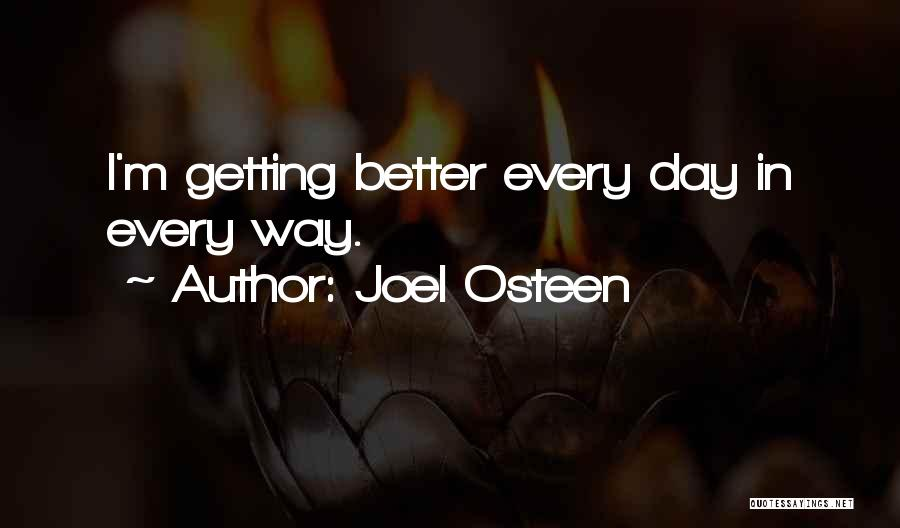 Your Day Getting Better Quotes By Joel Osteen