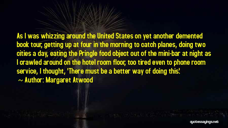 Your Day Getting Better Quotes By Margaret Atwood