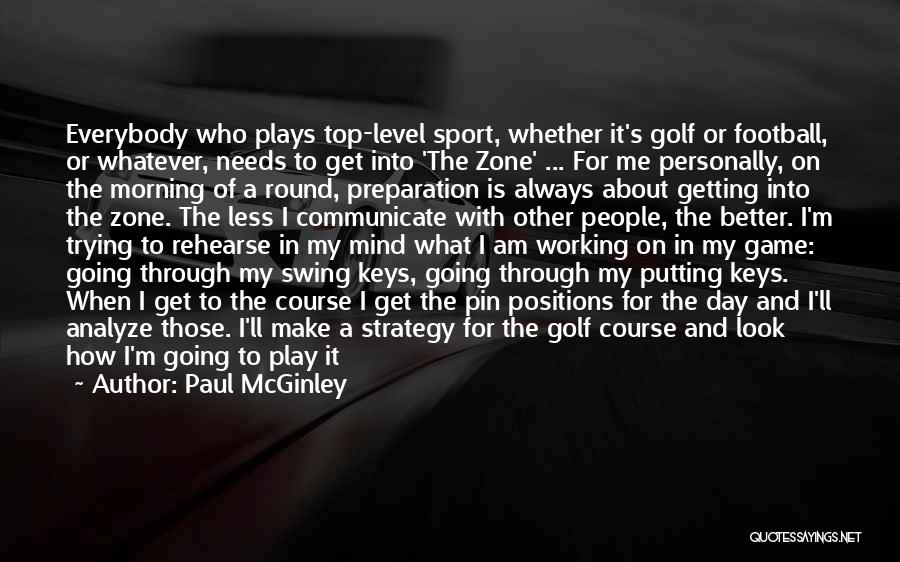 Your Day Getting Better Quotes By Paul McGinley
