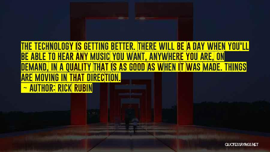 Your Day Getting Better Quotes By Rick Rubin