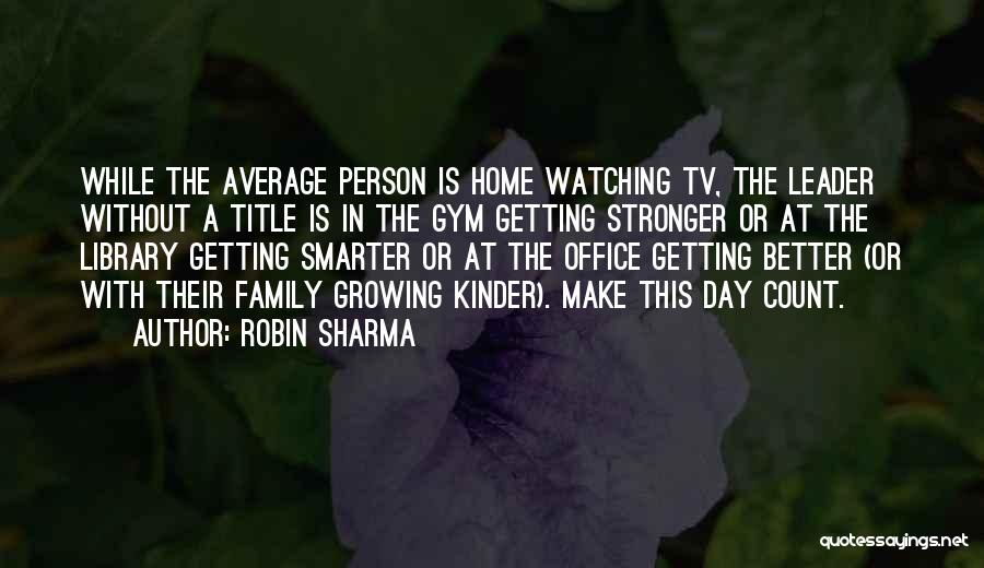 Your Day Getting Better Quotes By Robin Sharma