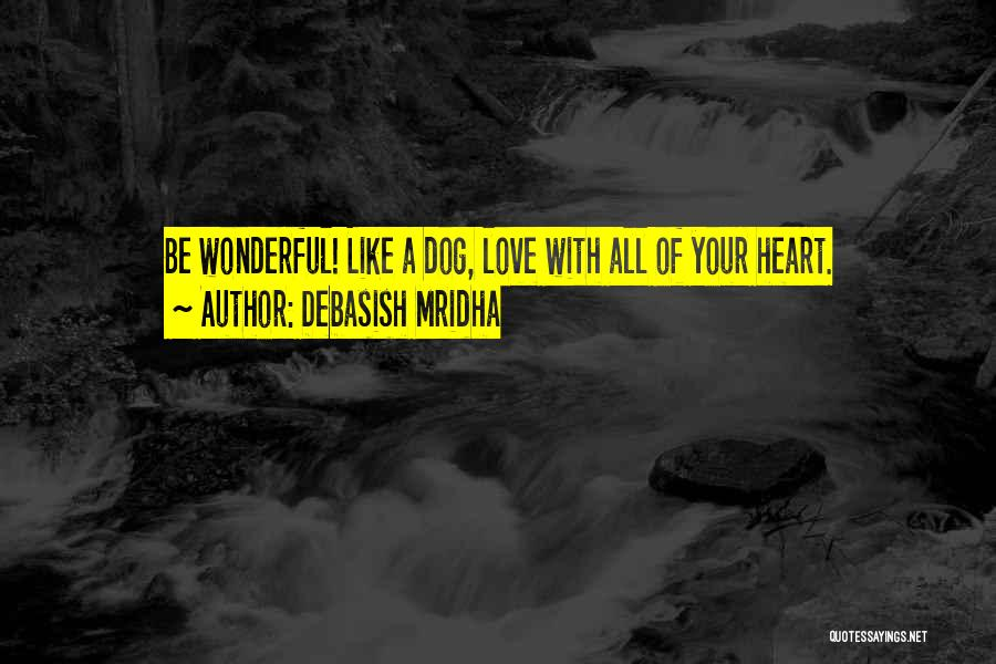 Your Dog Quotes By Debasish Mridha