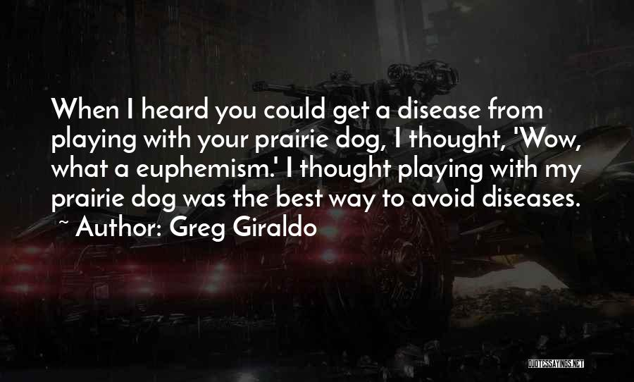 Your Dog Quotes By Greg Giraldo
