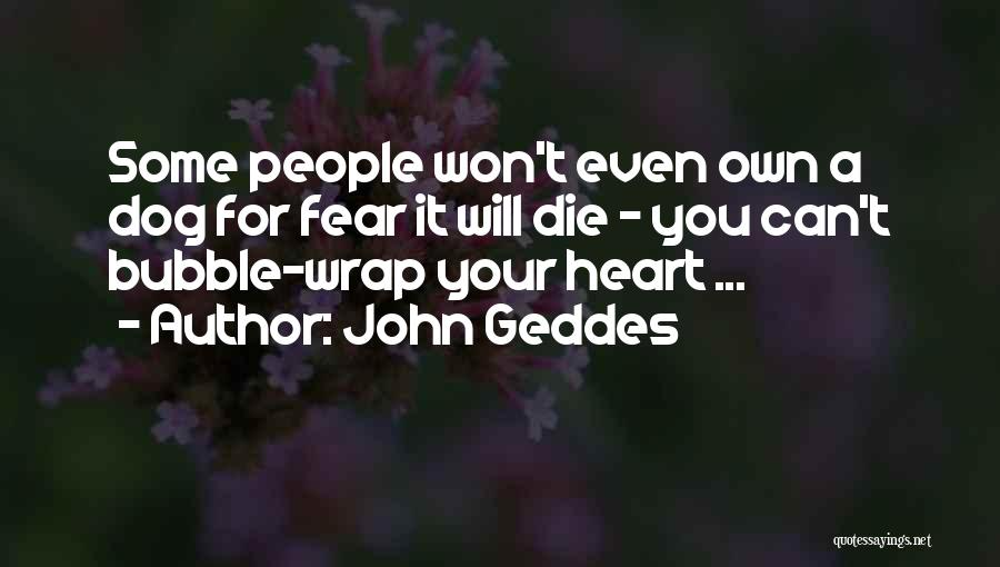 Your Dog Quotes By John Geddes