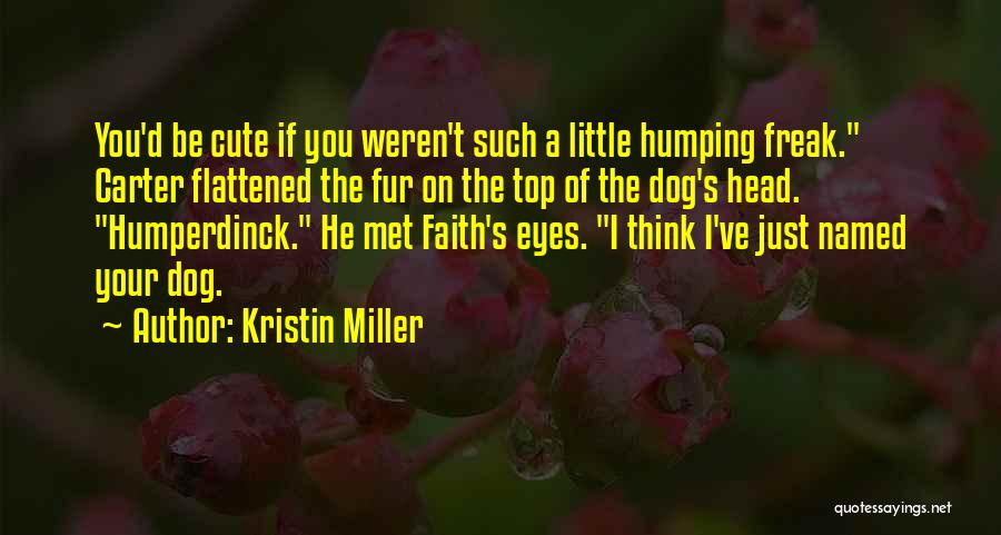 Your Dog Quotes By Kristin Miller