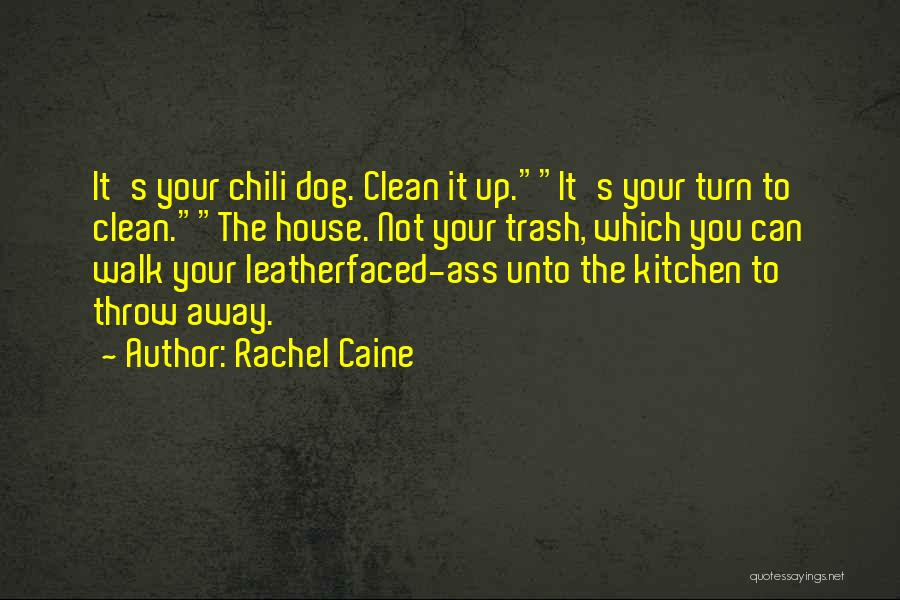 Your Dog Quotes By Rachel Caine