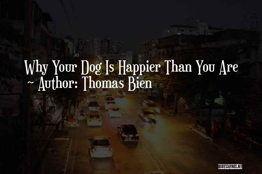 Your Dog Quotes By Thomas Bien
