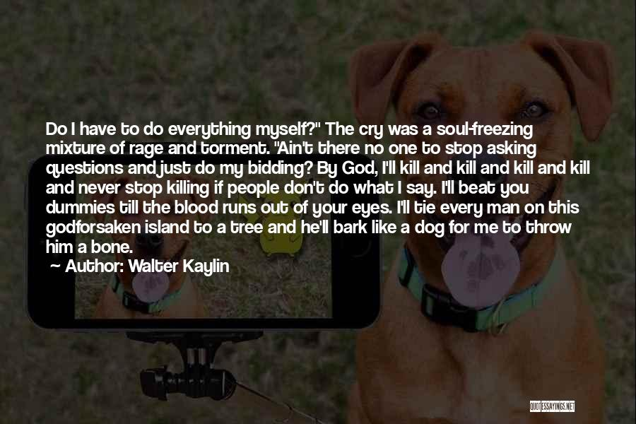 Your Dog Quotes By Walter Kaylin