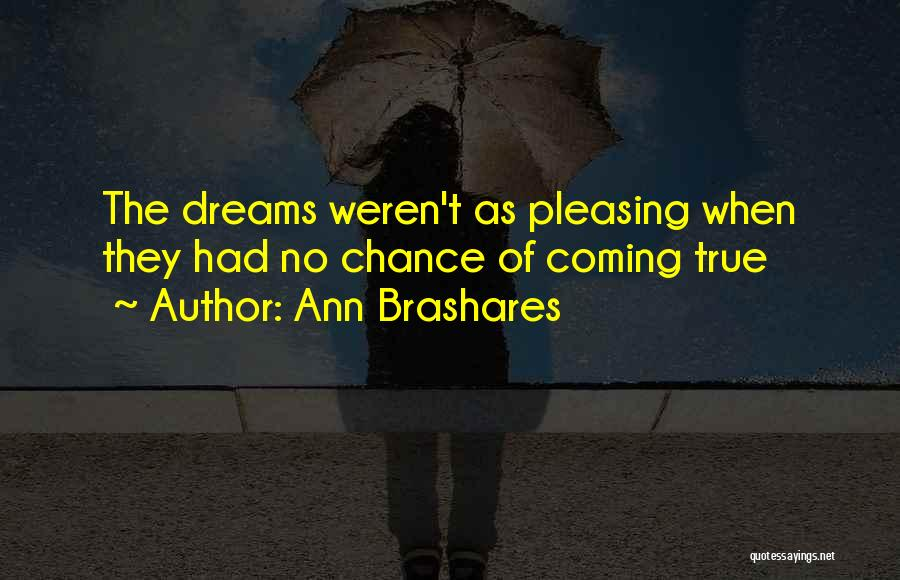 Your Dreams Coming True Quotes By Ann Brashares