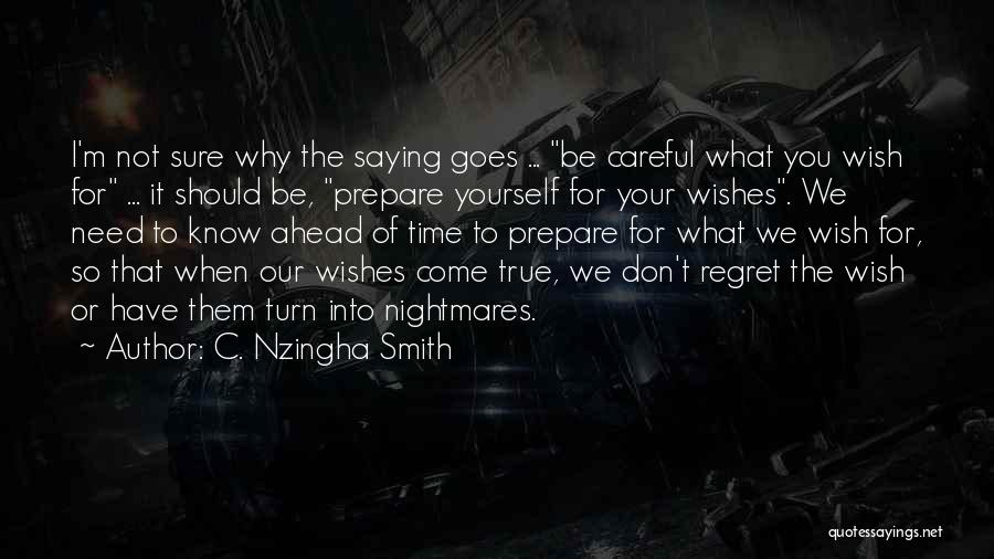 Your Dreams Coming True Quotes By C. Nzingha Smith