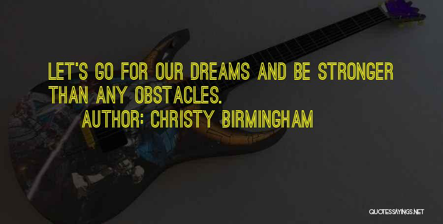 Your Dreams Coming True Quotes By Christy Birmingham