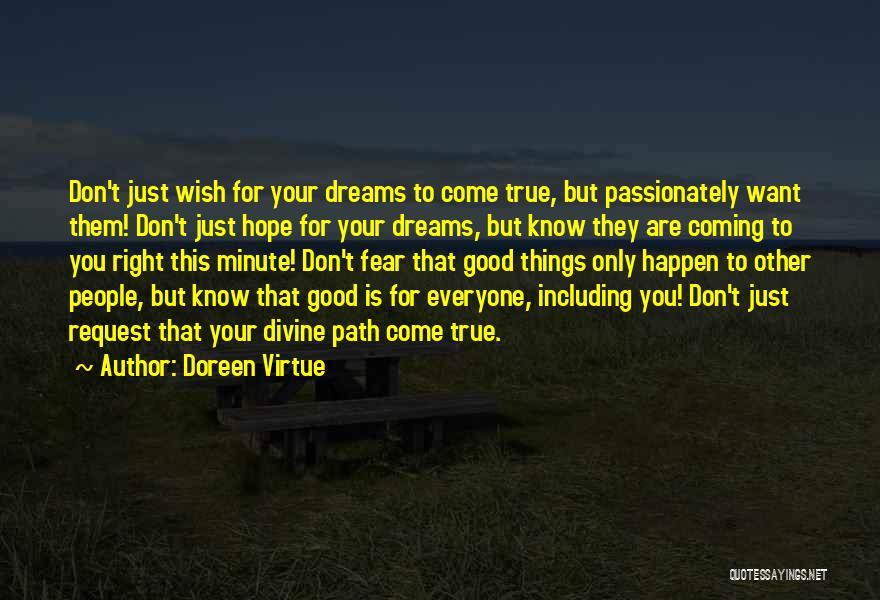 Your Dreams Coming True Quotes By Doreen Virtue