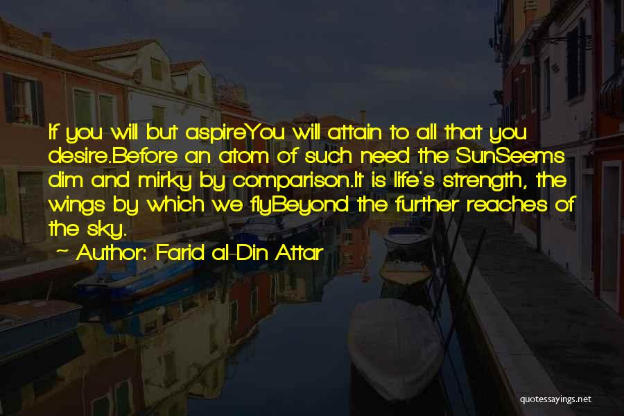 Your Dreams Coming True Quotes By Farid Al-Din Attar
