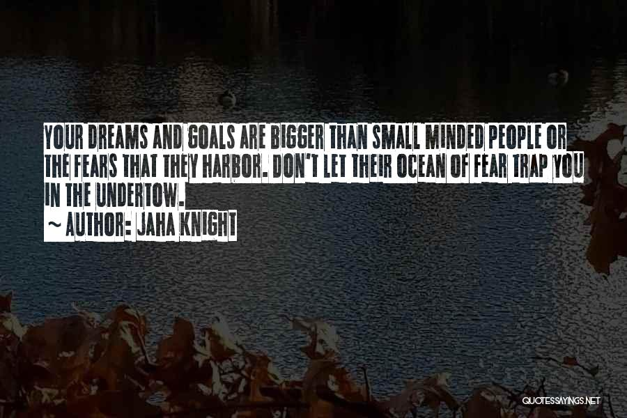 Your Dreams Coming True Quotes By Jaha Knight