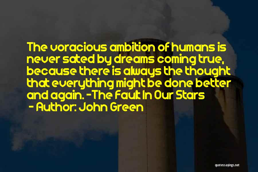 Your Dreams Coming True Quotes By John Green