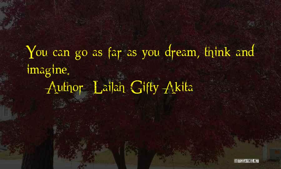 Your Dreams Coming True Quotes By Lailah Gifty Akita