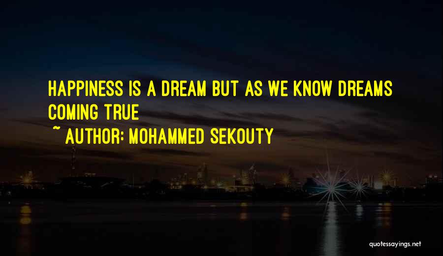 Your Dreams Coming True Quotes By Mohammed Sekouty