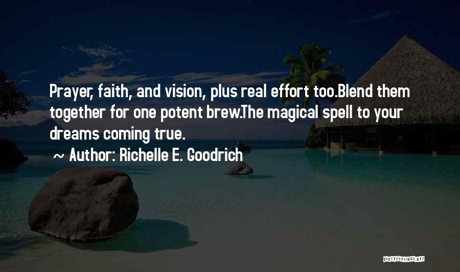Your Dreams Coming True Quotes By Richelle E. Goodrich