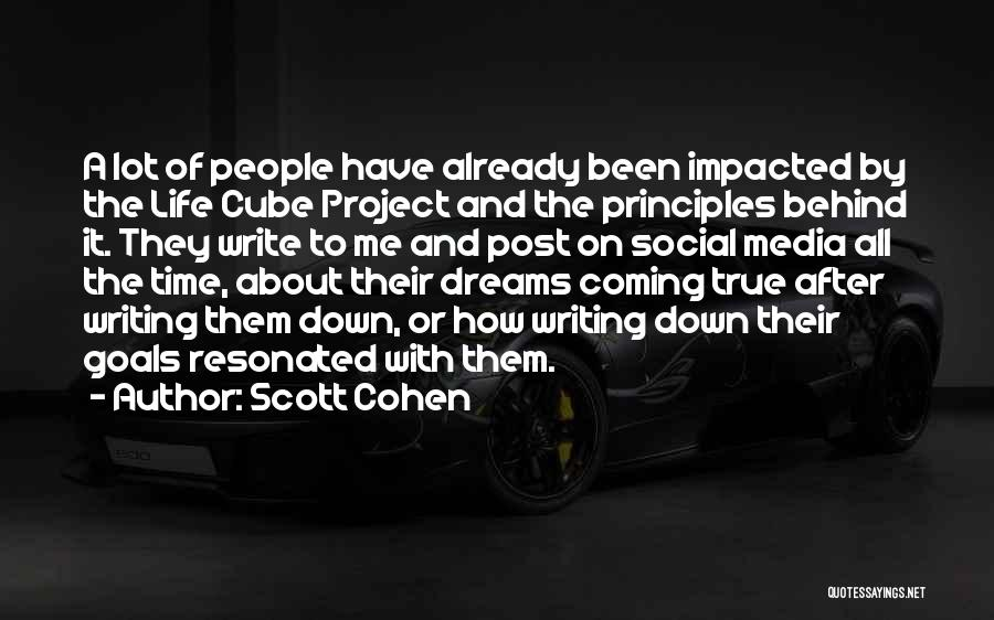 Your Dreams Coming True Quotes By Scott Cohen