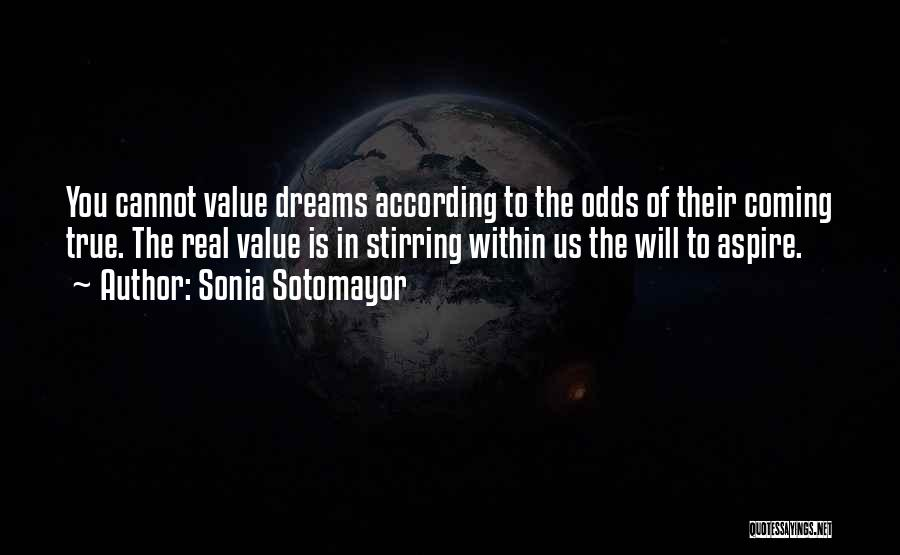 Your Dreams Coming True Quotes By Sonia Sotomayor