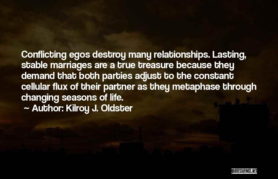 Your Ego Will Destroy You Quotes By Kilroy J. Oldster