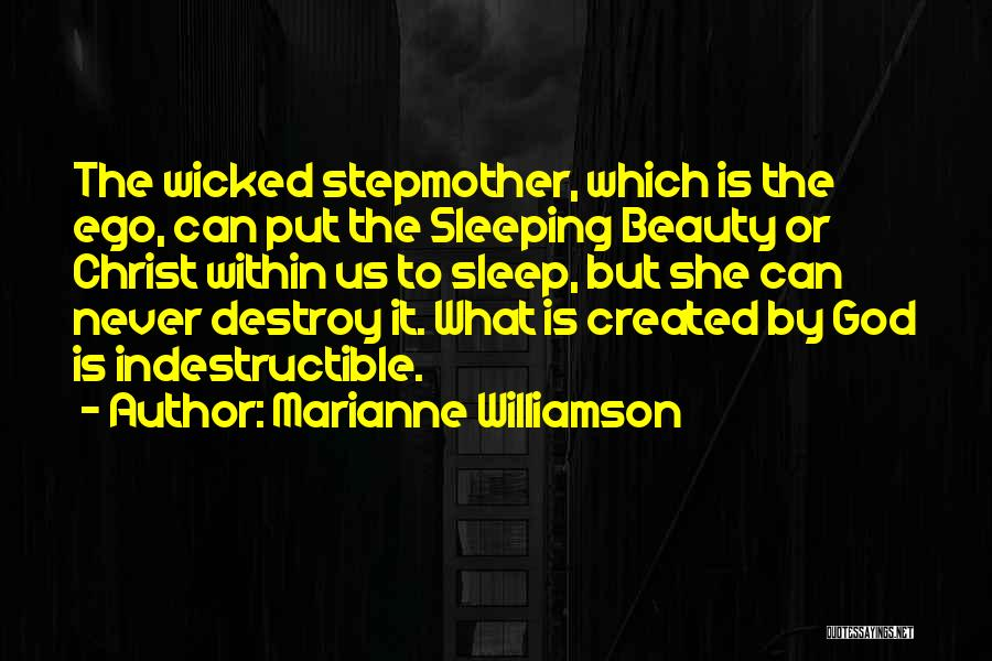 Your Ego Will Destroy You Quotes By Marianne Williamson