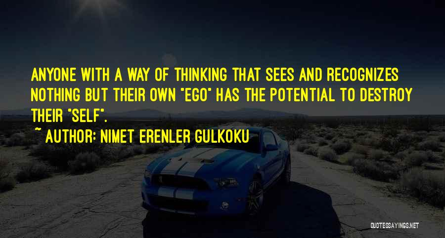 Your Ego Will Destroy You Quotes By Nimet Erenler Gulkoku
