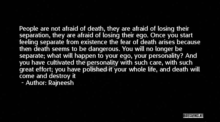 Your Ego Will Destroy You Quotes By Rajneesh