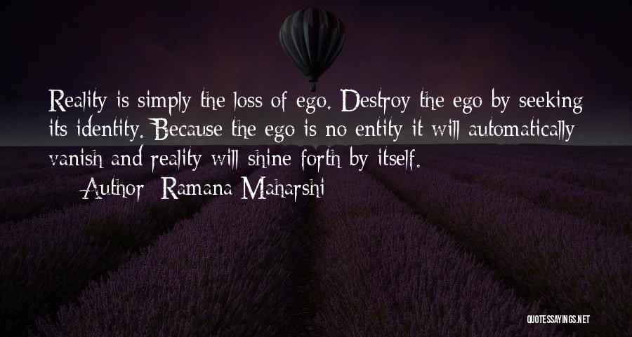 Your Ego Will Destroy You Quotes By Ramana Maharshi