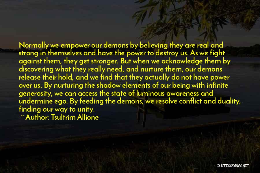 Your Ego Will Destroy You Quotes By Tsultrim Allione