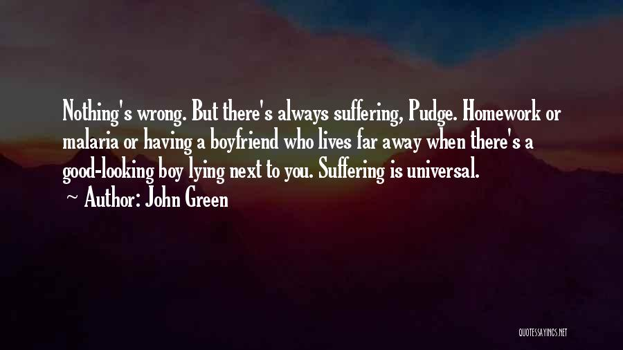 Your Ex Boyfriend Lying To You Quotes By John Green