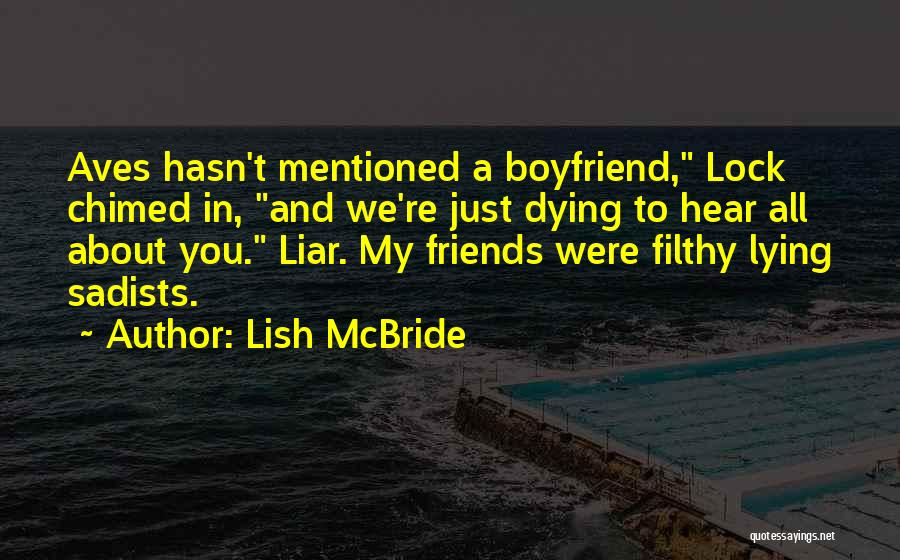 Your Ex Boyfriend Lying To You Quotes By Lish McBride