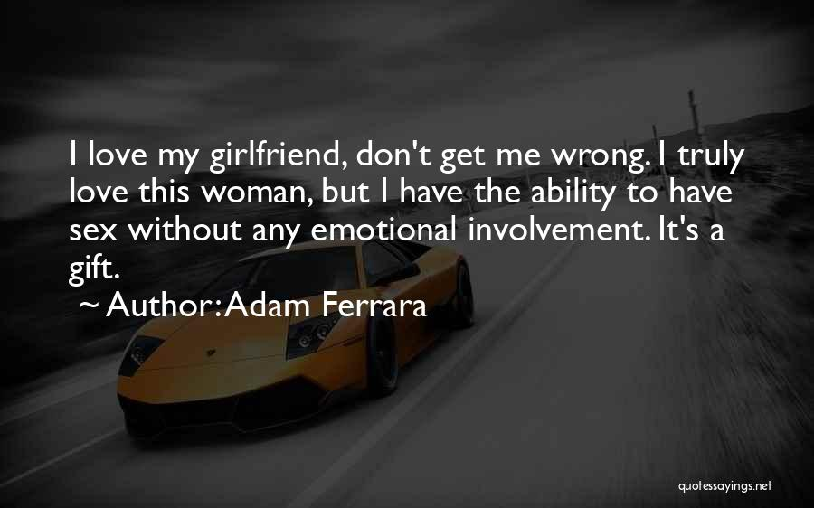 Your Ex Girlfriend Funny Quotes By Adam Ferrara