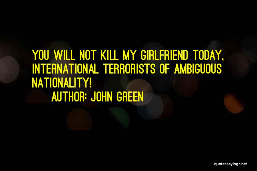 Your Ex Girlfriend Funny Quotes By John Green