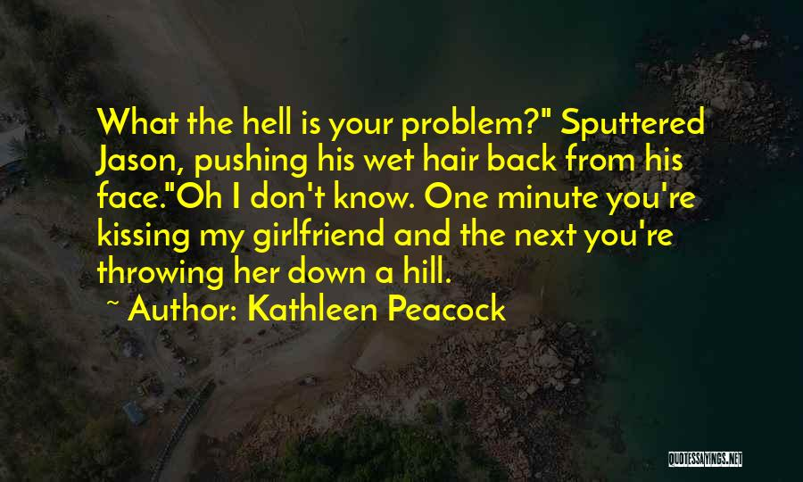 Your Ex Girlfriend Funny Quotes By Kathleen Peacock