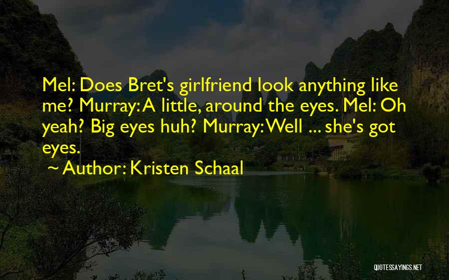Your Ex Girlfriend Funny Quotes By Kristen Schaal