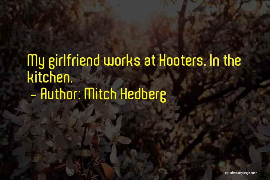Your Ex Girlfriend Funny Quotes By Mitch Hedberg
