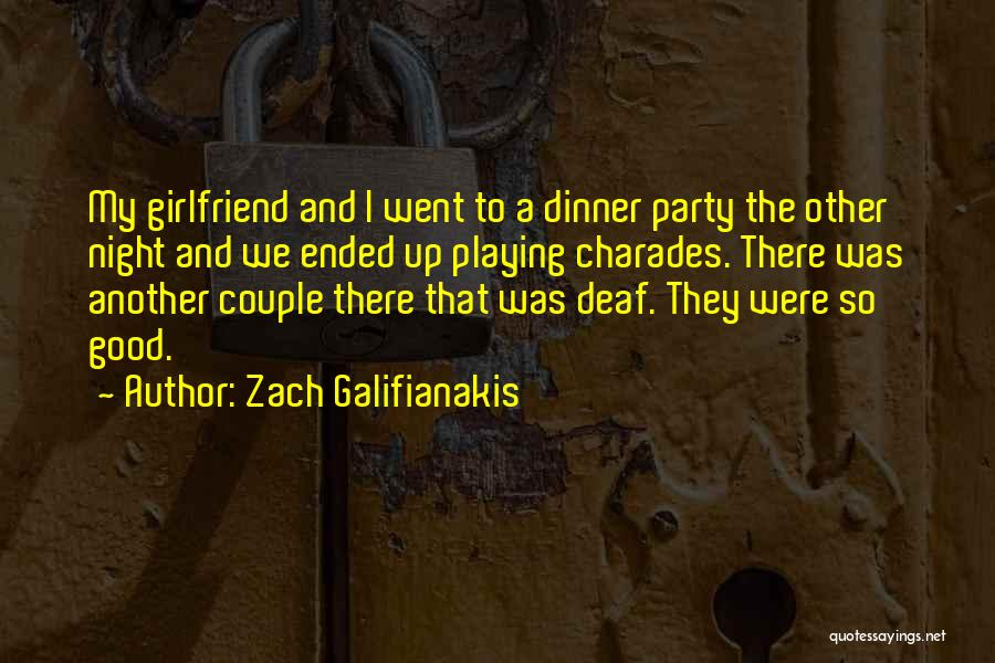 Your Ex Girlfriend Funny Quotes By Zach Galifianakis