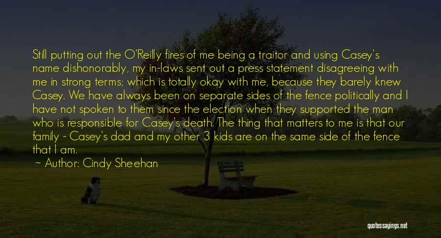 Your Family Being There For You Quotes By Cindy Sheehan