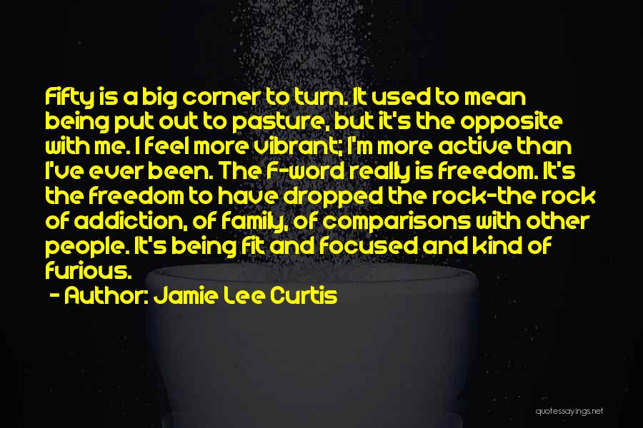 Your Family Being There For You Quotes By Jamie Lee Curtis