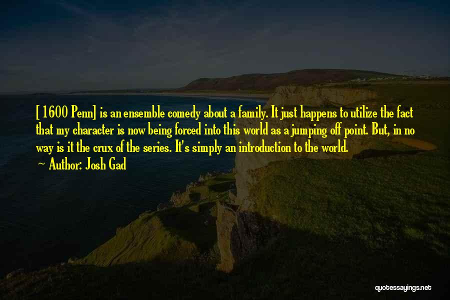 Your Family Being There For You Quotes By Josh Gad