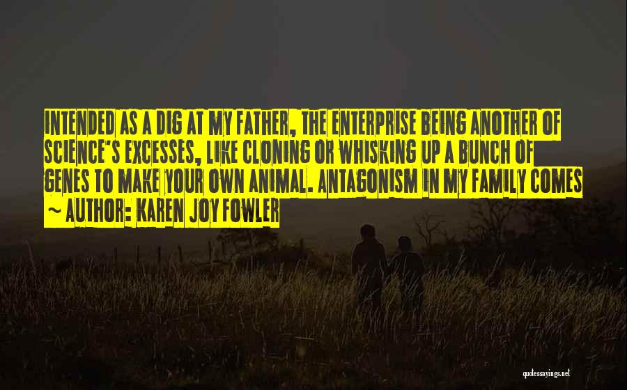 Your Family Being There For You Quotes By Karen Joy Fowler