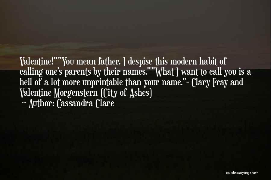 Your Father Quotes By Cassandra Clare