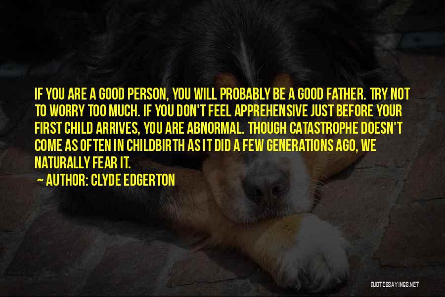 Your Father Quotes By Clyde Edgerton