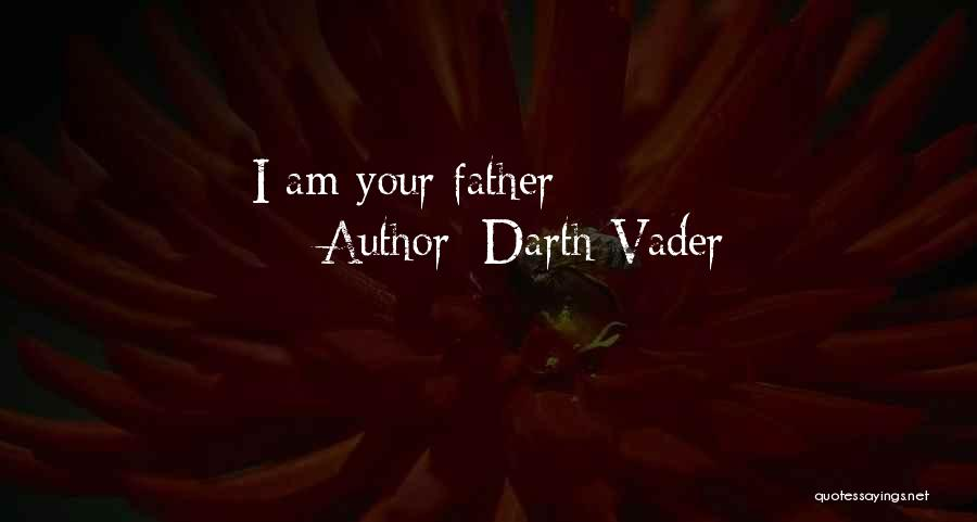 Your Father Quotes By Darth Vader