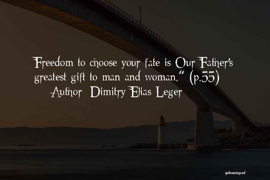 Your Father Quotes By Dimitry Elias Leger