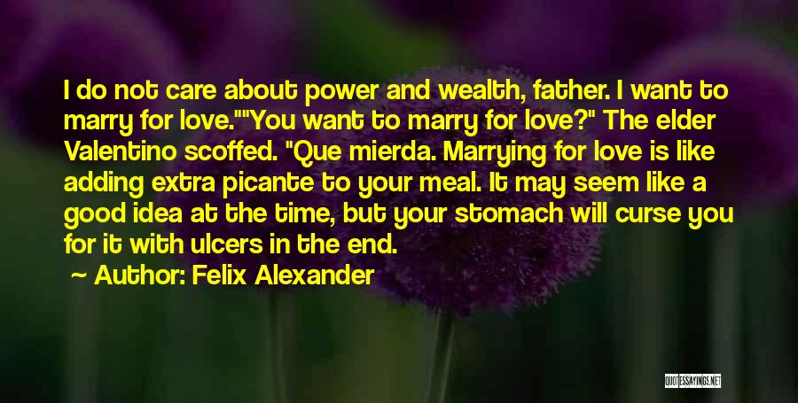 Your Father Quotes By Felix Alexander